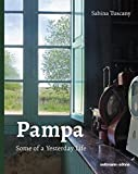 Pampa: Some of a Yesterday Life - Sabina Tuscany
