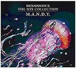 Renaissance: The Mix Collection - M.A.N.D.Y.