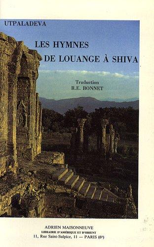 Les hymnes de louange à Shiva : Shivastotrâvalî