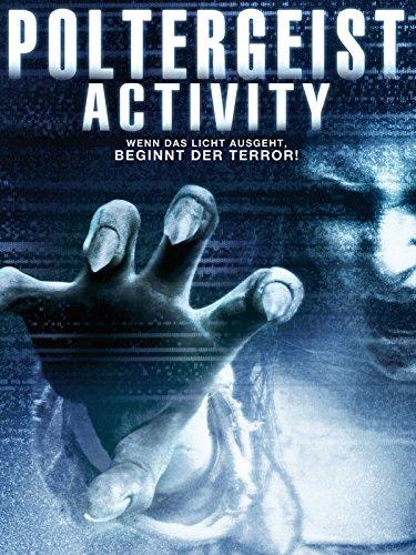 Poltergeist Activity: Wenn das Licht ausgeht, beginnt der Terror!