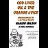 Cod Liver Oil & The Orange Juice: Reminiscences of a Fat Folk Singer