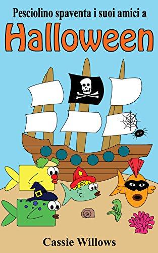 Pesciolino spaventa i suoi amici a Halloween: Italian language edition (Amici del Pesciolino Vol. 1) (Italian Edition)