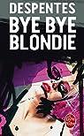 Bye Bye Blondie par Despentes