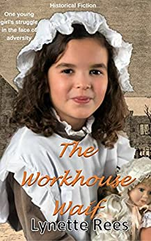 The Workhouse Waif (The Winds of Fortune Book 1) by [Rees, Lynette]