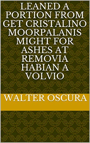 Leaned a portion from get cristalino moorpalanis might for ashes at removia habian A volvio (Provencal Edition) Portion Server