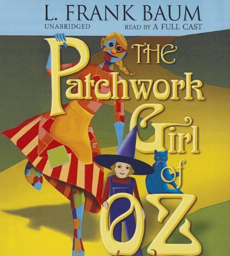 The Patchwork Girl of Oz (Oz Novels)