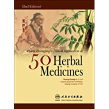 Zhang Zhong-Jings Clinical Application of 50 Medicinals