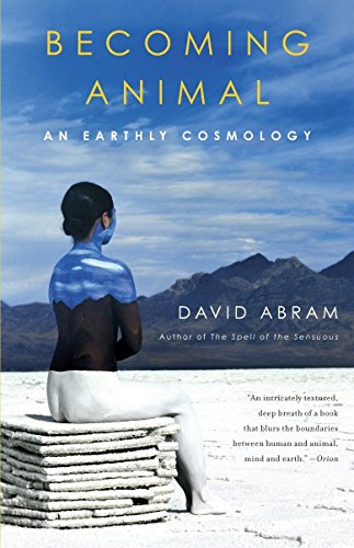 Becoming Animal: An Earthly Cosmology par David Abram
