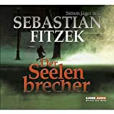 Hörbuch - Sebation Fitzek - Der Seelenbrecher - Lübbe Audio
