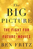 #5: The Big Picture: The Fight for the Future of Movies