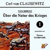 Über die Natur des Krieges (Vom Kriege 1) - Carl von Clausewitz