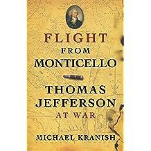 Flight from Monticello: Thomas Jefferson at War