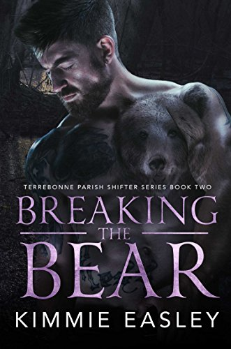 Breaking the Bear (Terrebonne Parish Shifters Book 2) (English Edition) - Wolves Black Saga