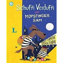 Schufti Verdufti und Mopsfinger Sam - Bilderbuch: PiNGPONG