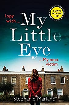 My Little Eye: A mega-twisty, gripping crime thriller that will leave you breathless (Starke & Bell) by [Marland, Stephanie, Broadribb, Stephanie]