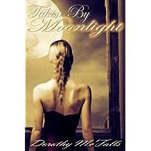 Taken By Moonlight: Sensual Paranormal Historical Romance (English Edition)