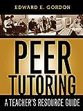 Peer Tutoring: A Teacher's Resource Guide
