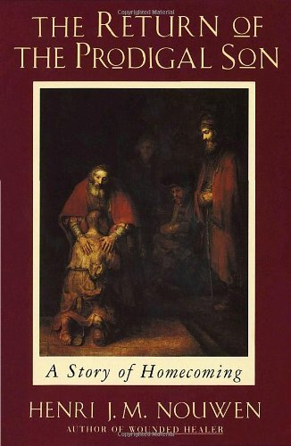 The Return of the Prodigal Son: A Story of Homecoming by Henri J. M. Nouwen (1994) Paperback
