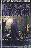 The Black Death (Graphic Medieval History)