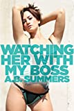 Watching Her With My Boss: An Office Wife Sharing Romance (The WATCHING HER WITH Cuckolding Series Book 3)