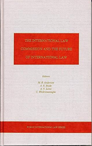 International Law Commission And the Future of International Law por Michael Anderson