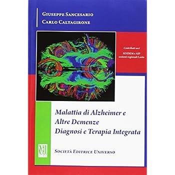 Malattia Di Alzheimer E Altre Demenze Diagnosi E Terapia Integrata
