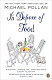 In Defence of Food: The Myth of Nutrition and the Pleasures of Eating: An Eater's Manifesto