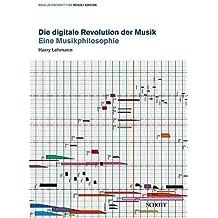 Die digitale Revolution der Musik: Eine Musikphilosophie (Neue Zeitschrift für Musik)