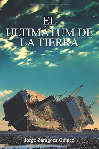 El ultimátum de la Tierra por Jorge Zaragoza Gómez