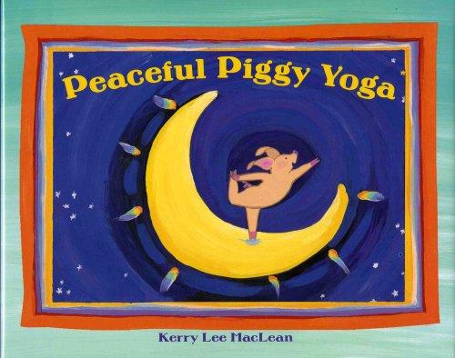 Peaceful Piggy Yoga