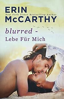 Blurred - Lebe Für Mich von [McCarthy, Erin]