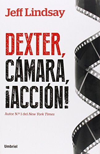 Dexter, Cámara ¡Acción! (Umbriel thriller)
