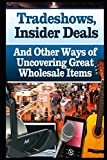 Tradeshows, Insider Deals and Other Ways of Uncovering Great Wholesale Items