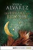 Der Himmel aus Bronze: Die Steine des Gorr. Roman