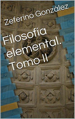 Filosofía elemental. Tomo II eBook: Zeferino González: Amazon.es: Tienda Kindle