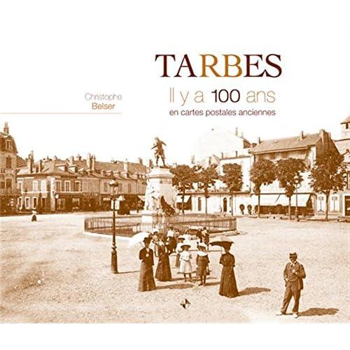 Tarbes : Il y a 100 ans en cartes postales anciennes