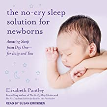 The No-Cry Sleep Solution for Newborns: Amazing Sleep from Day One I' for Baby and You