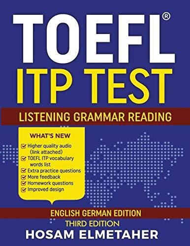 TOEFL ® ITP TEST: Listening, Grammar & Reading (English German Edition)
