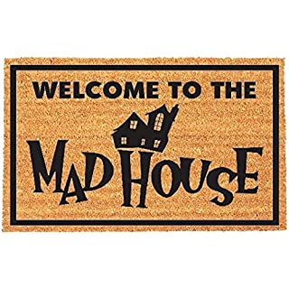 Absab Ltd DOOR MAT WELCOME TO THE MAD HOUSE DOORMAT RUBBER BACK INDOOR OUTDOOR ENTRANCE MAT FUNNY HOME OFFICE DECORATIVE HEAVY DUTY COCONUT COIR LOBBY FOYER 40CM X 60CM