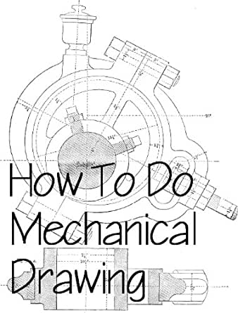 How To Do Mechanical Drawing & Drafting eBook: Mike Weston: Amazon