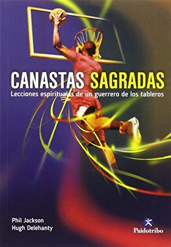 Canastas Sagradas. Lecciones Espirituales De Un Guerrero De Los Tableros (Deportes) thumbnail