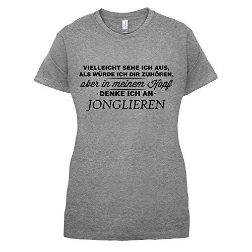 Vielleicht sehe ich aus als würde ich dir zuhören aber in meinem Kopf denke ich an Jonglieren - Damen T-Shirt - 14 Farben Sportlich Grau