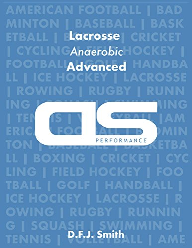 DS Performance - Strength & Conditioning Training Program for Lacrosse, Anaerobic, Advanced (English Edition) por D F J Smith