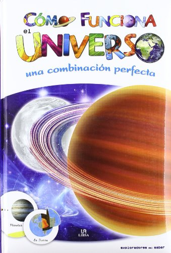 Cómo Funciona el Universo: Una Combinación Perfecta (Exploradores del Saber) por Equipo Editorial
