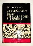 Die schönsten Sagen des klassischen Altertums. Mit Zeichnungen von Willy Widmann. Für die Jugend neu bearbeitet - Gustav: Schwab