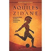 De Aquiles a Zidane: Ensayos sobre fútbol y literatura clásica (Nuevos Textos, Band 3)