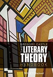 The Literary Theory Handbook (Wiley Blackwell Literature Handbooks)