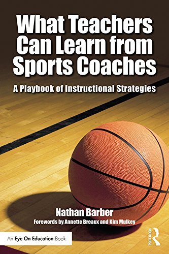 Nathan Barbers What Teachers Can Learn From Sports Coaches A