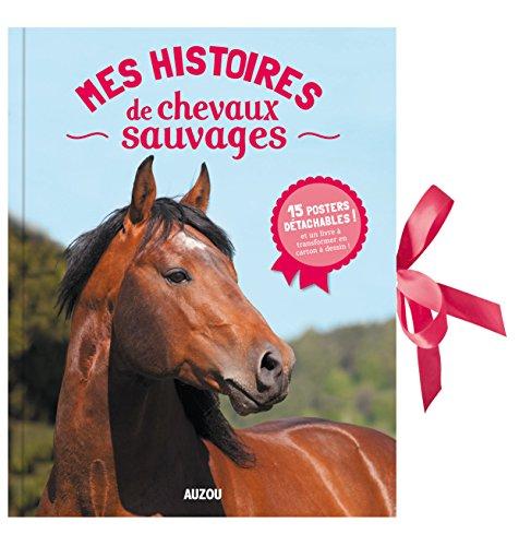 Mes histoires de chevaux sauvages par Madeleine Féret-Fleury