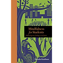 Mindfulness for Students:Embracing Now, Looking to the Future (Mindfulness series) (English Edition)